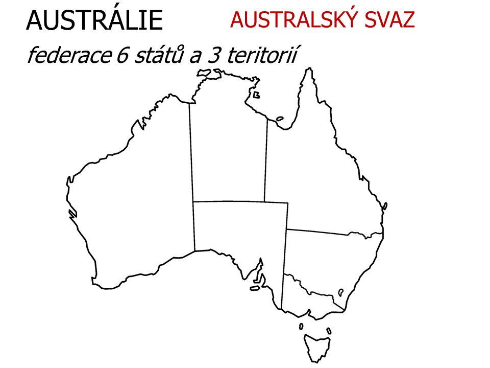 AUSTRÁLIE federace 6 států a 3 teritorií AUSTRALSKÝ SVAZ