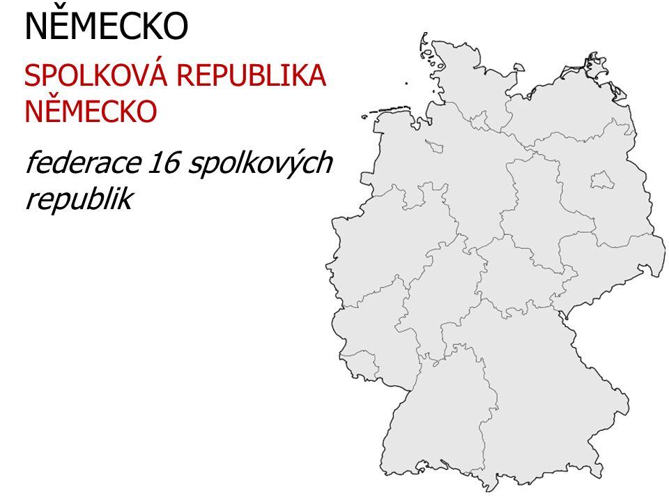 NĚMECKO federace 16 spolkových republik SPOLKOVÁ REPUBLIKA NĚMECKO