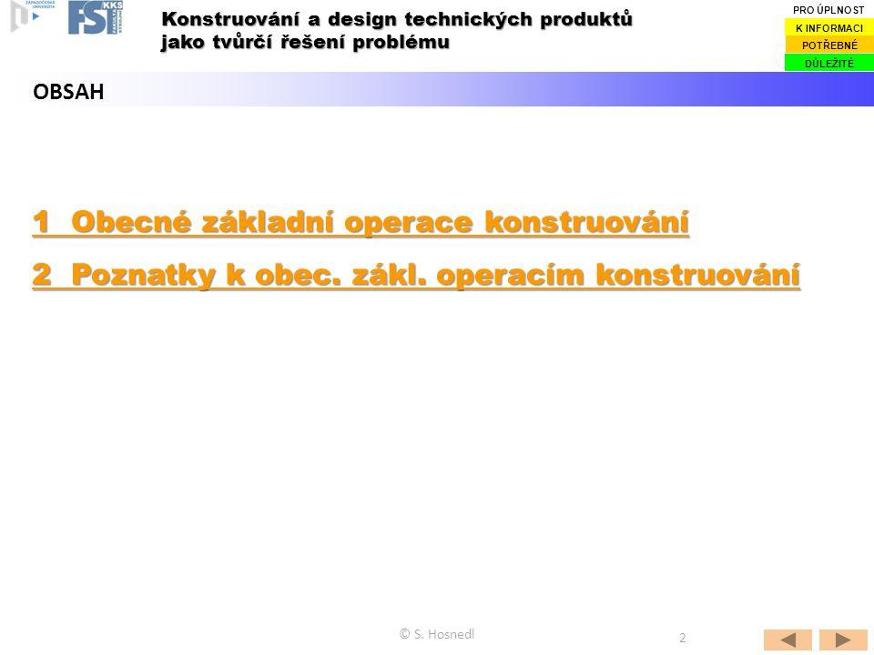 1 Obecné základní operace konstruování 1 Obecné základní operace konstruování 2 Poznatky k obec.