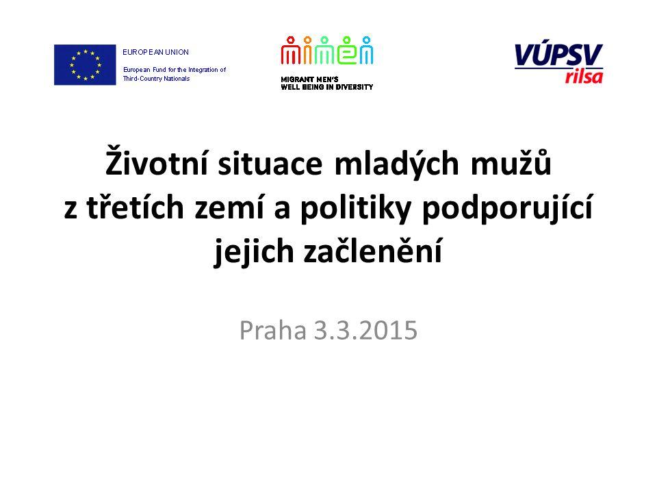 Životní situace mladých mužů z třetích zemí a politiky podporující jejich začlenění Praha 3.3.2015