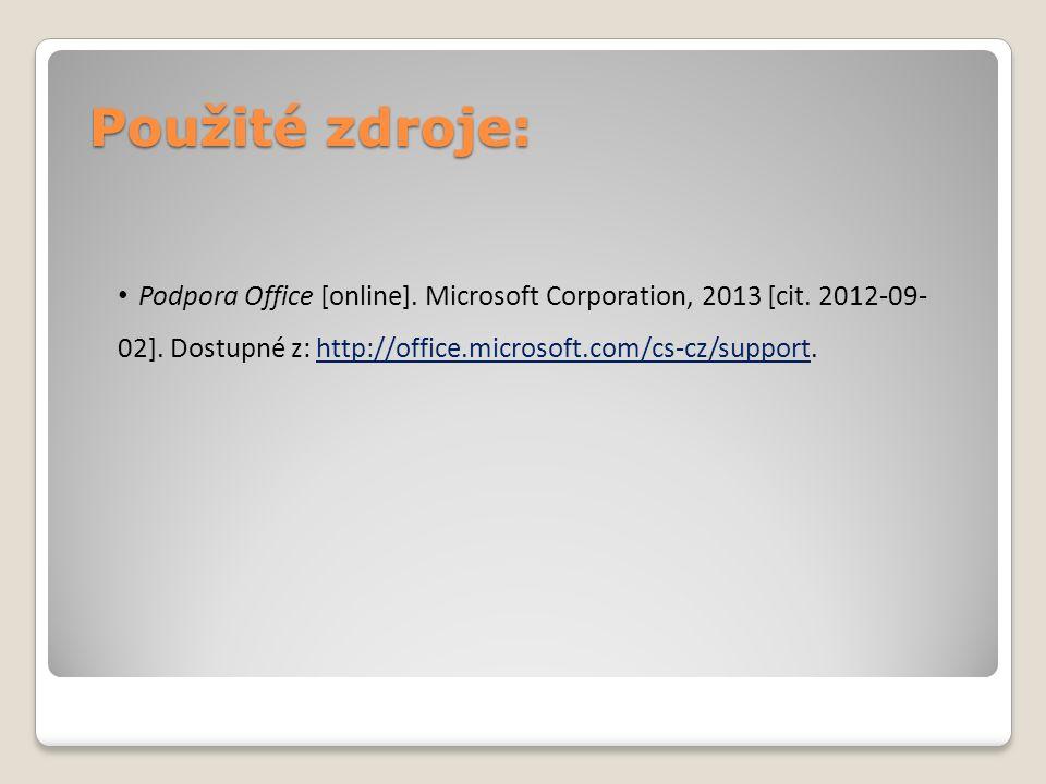 Použité zdroje: Podpora Office [online]. Microsoft Corporation, 2013 [cit.