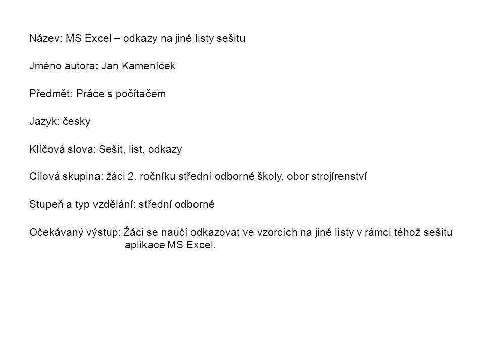Řešení Tabulka může vypadat například takto. Řešení: