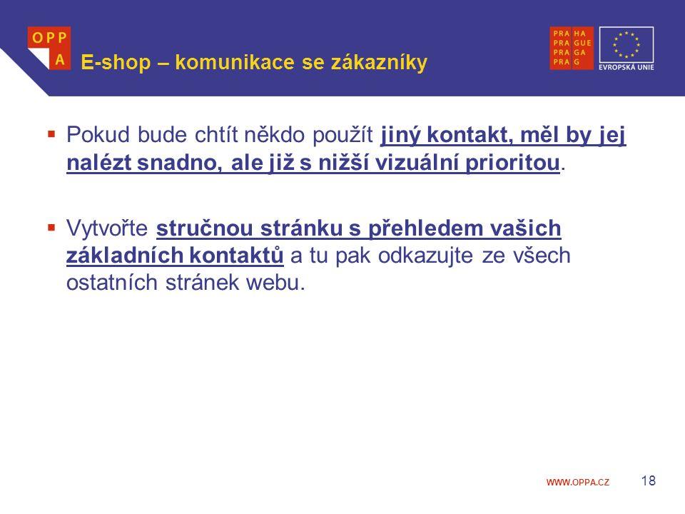 WWW.OPPA.CZ E-shop – komunikace se zákazníky  Pokud bude chtít někdo použít jiný kontakt, měl by jej nalézt snadno, ale již s nižší vizuální priorito