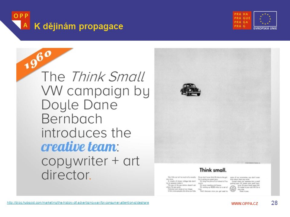 WWW.OPPA.CZ K dějinám propagace 28 http://blog.hubspot.com/marketing/the-history-of-advertising-war-for-consumer-attention-slideshare