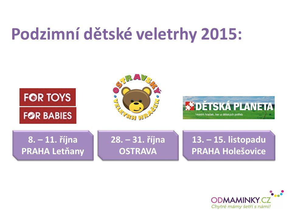 Podzimní dětské veletrhy 2015: 8. – 11. října PRAHA Letňany 8.