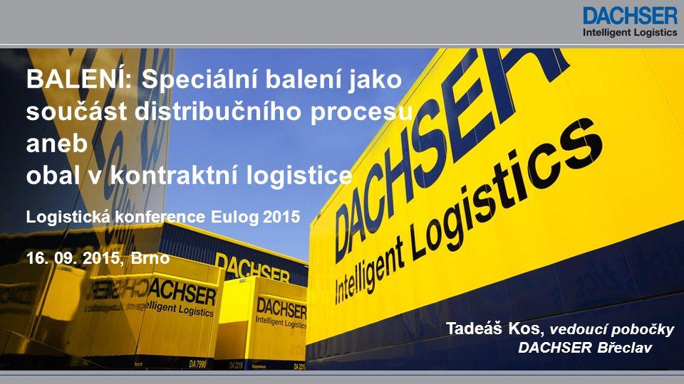 BALENÍ: Speciální balení jako součást distribučního procesu aneb obal v kontraktní logistice Logistická konference Eulog 2015 16. 09. 2015, Brno Tadeá