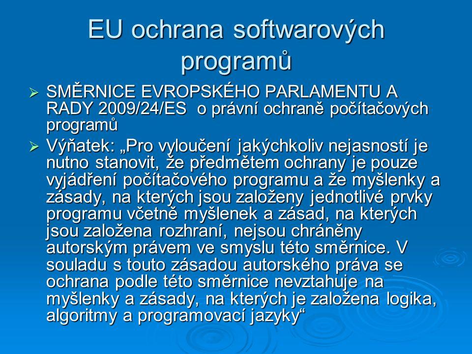 """EU ochrana softwarových programů  SMĚRNICE EVROPSKÉHO PARLAMENTU A RADY 2009/24/ES o právní ochraně počítačových programů  Výňatek: """"Pro vyloučení j"""