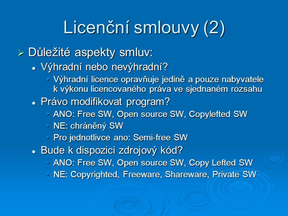 Licenční smlouvy (2)  Důležité aspekty smluv: Výhradní nebo nevýhradní? Výhradní nebo nevýhradní? Výhradní licence opravňuje jedině a pouze nabyvatel