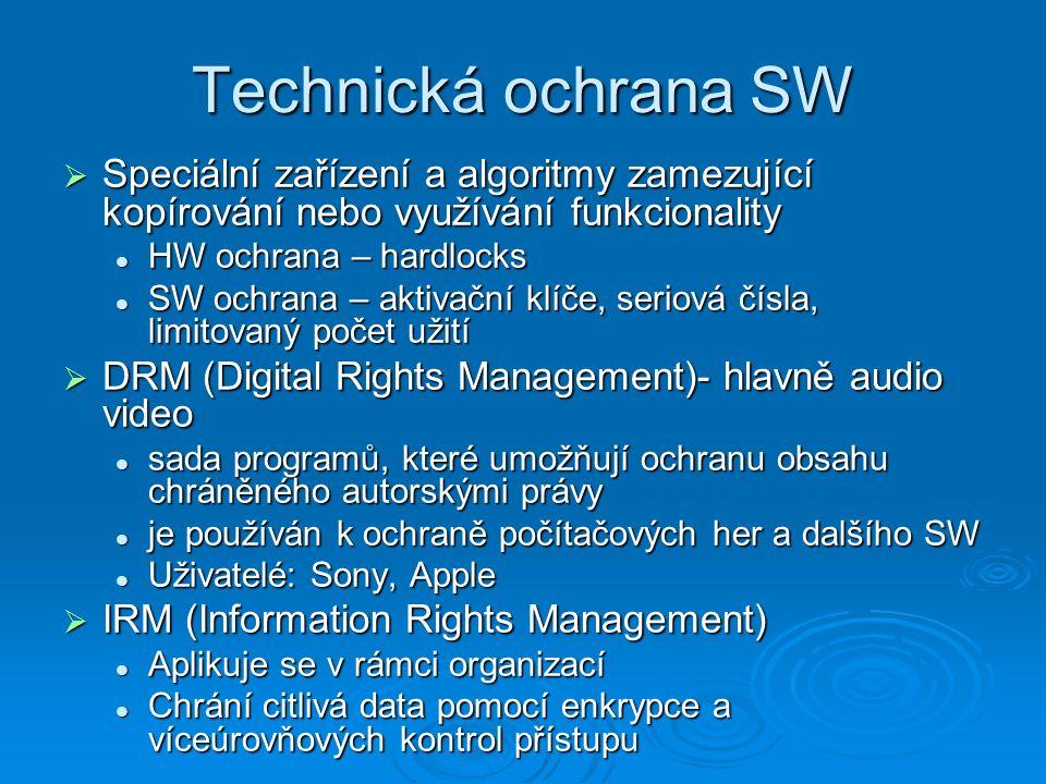Technická ochrana SW  Speciální zařízení a algoritmy zamezující kopírování nebo využívání funkcionality HW ochrana – hardlocks HW ochrana – hardlocks