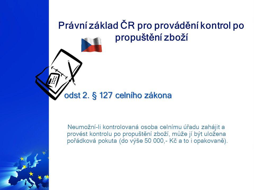 Právní základ ČR pro provádění kontrol po propuštění zboží odst 3.