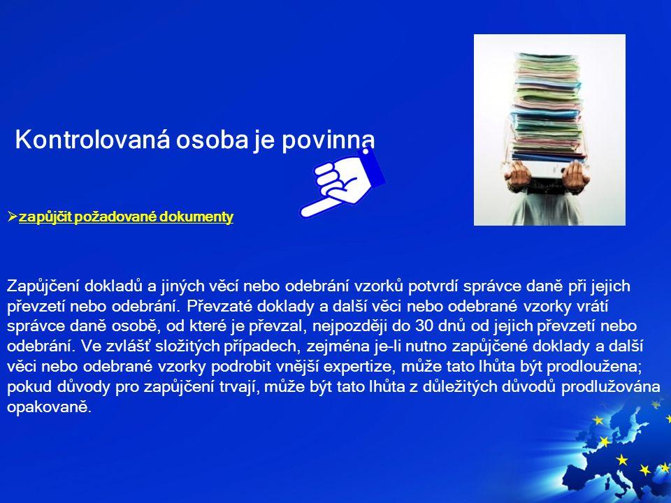 Kontrolovaná osoba má právo  Žádat identifikaci příslušnosti k Celní správě ČR;