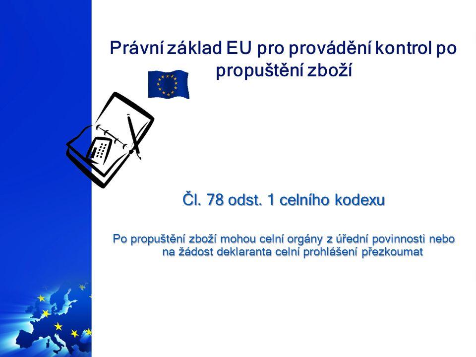 Právní základ EU pro provádění kontrol po propuštění zboží Čl.
