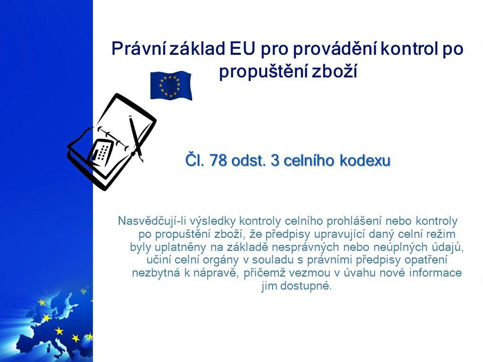 Právní základ ČR pro provádění kontrol po propuštění zboží Zákon č.