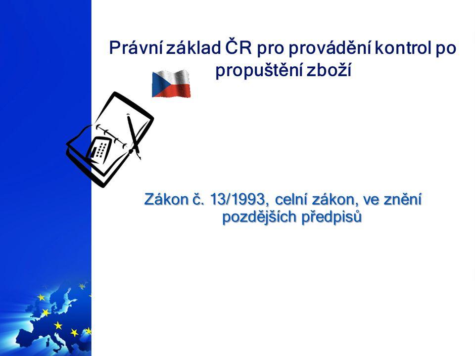 Právní základ ČR pro provádění kontrol po propuštění zboží odst 1.