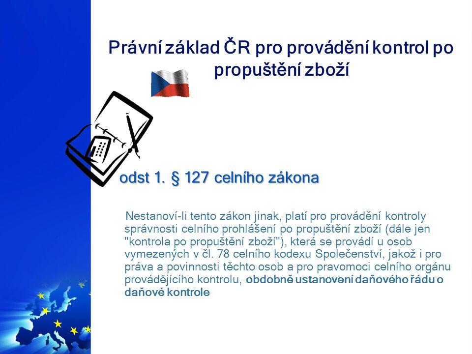 Právní základ ČR pro provádění kontrol po propuštění zboží odst 2.
