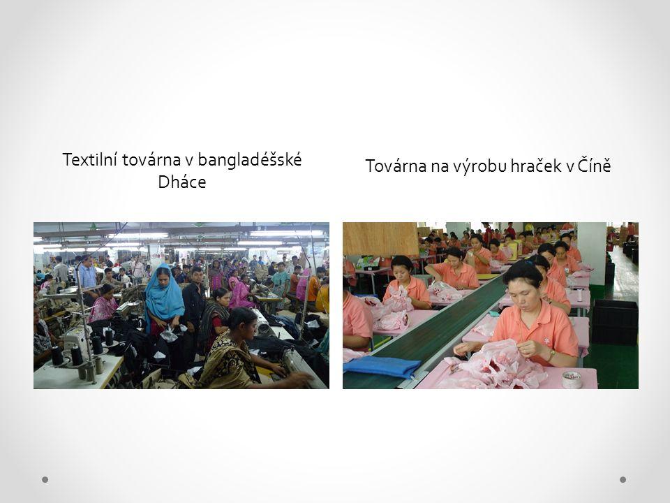 Textilní továrna v bangladéšské Dháce Továrna na výrobu hraček v Číně