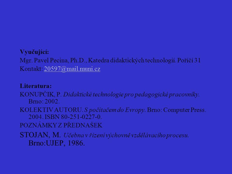 Vyučující: Mgr. Pavel Pecina, Ph.D., Katedra didaktických technologií.