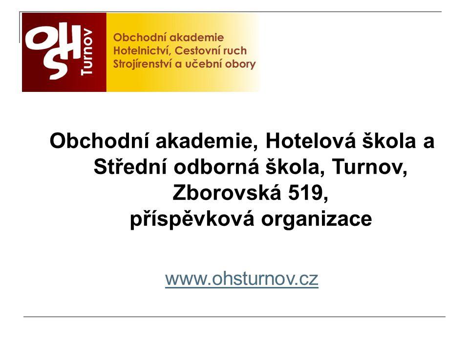 Obchodní akademie, Hotelová škola a Střední odborná škola, Turnov, Zborovská 519, příspěvková organizace www.ohsturnov.cz