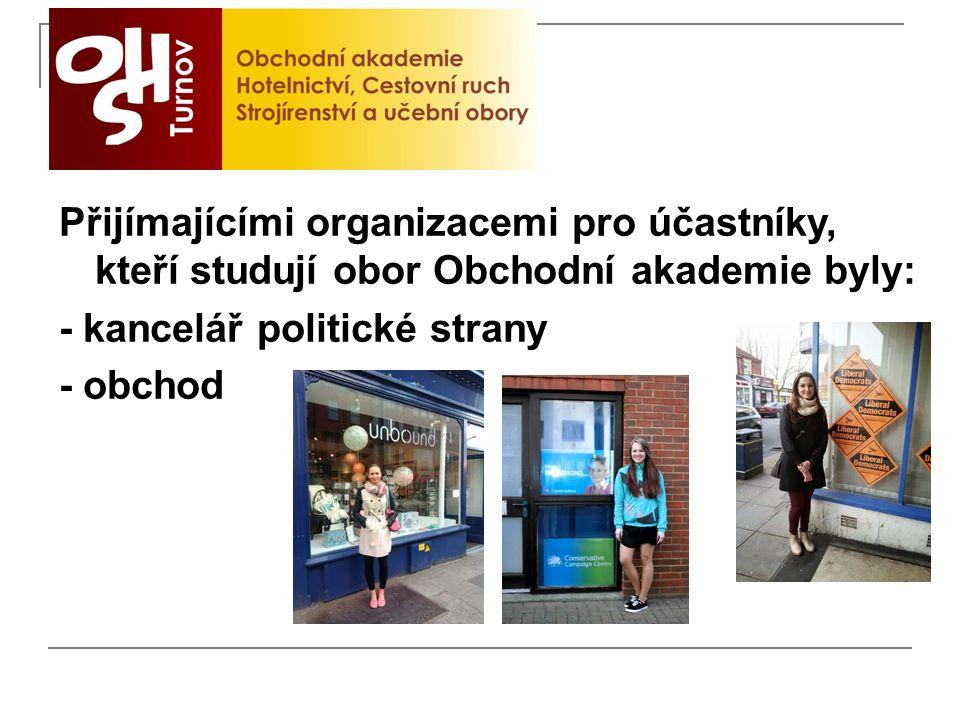 Přijímajícími organizacemi pro účastníky, kteří studují obor Obchodní akademie byly: - kancelář politické strany - obchod