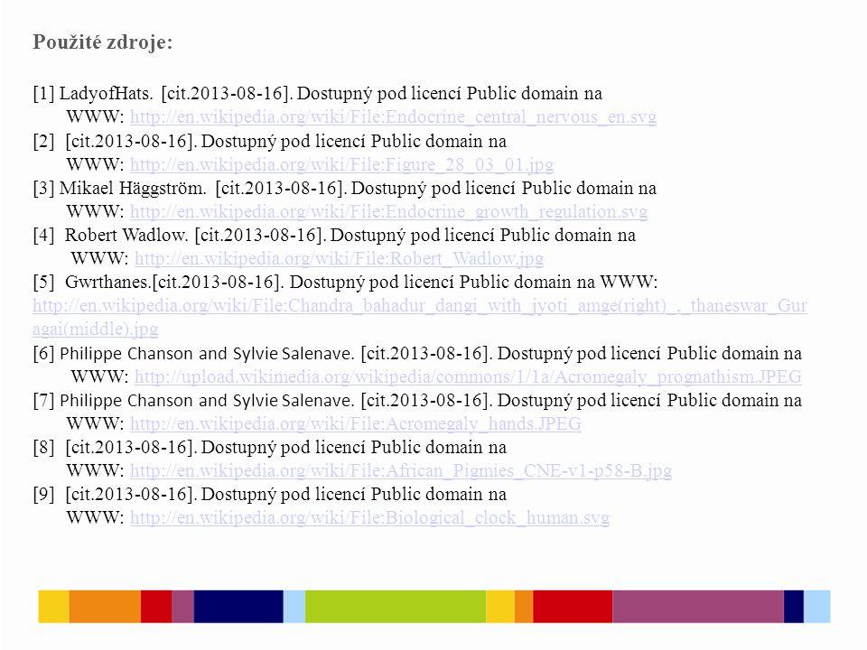 Použité zdroje: [1] LadyofHats. [cit.2013-08-16]. Dostupný pod licencí Public domain na WWW: http://en.wikipedia.org/wiki/File:Endocrine_central_nervo