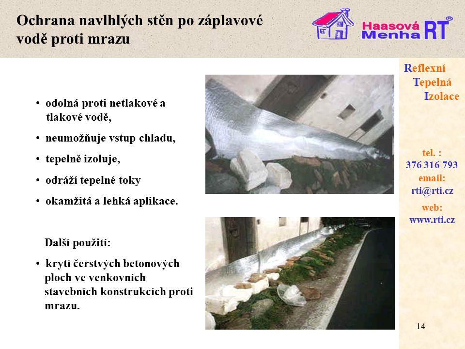 14 web: www.rti.cz Reflexní Tepelná Izolace email: rti@rti.cz tel.