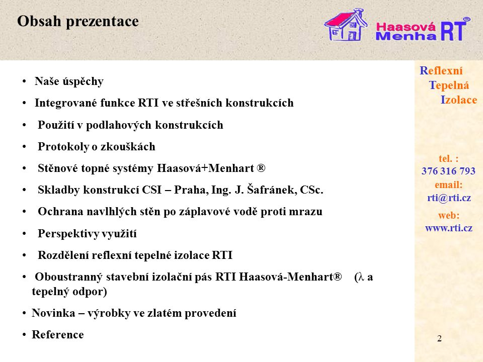 2 web: www.rti.cz Reflexní Tepelná Izolace email: rti@rti.cz tel.