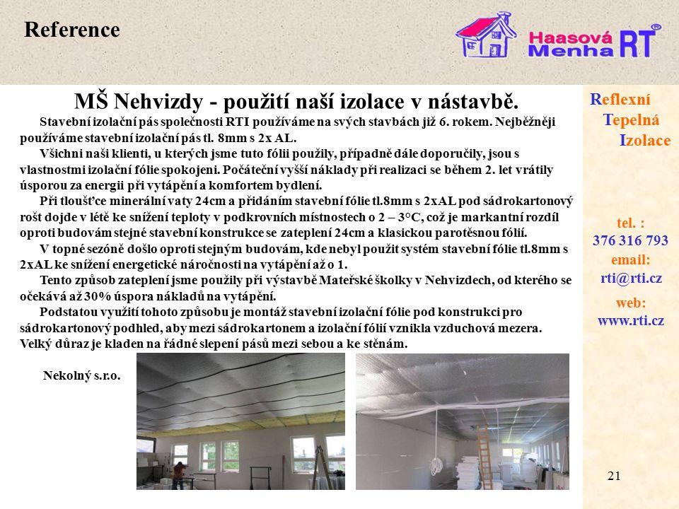 21 web: www.rti.cz Reflexní Tepelná Izolace email: rti@rti.cz tel.