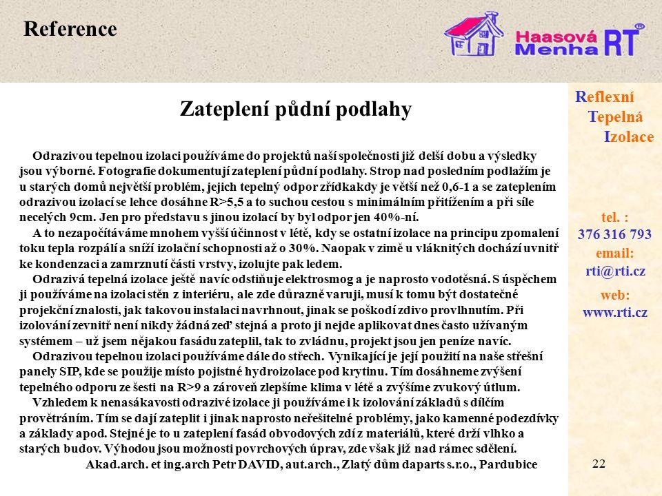 22 web: www.rti.cz Reflexní Tepelná Izolace email: rti@rti.cz tel.