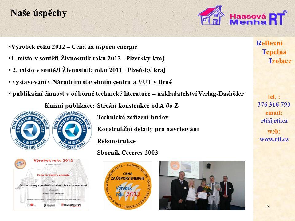 4 web: www.rti.cz Reflexní Tepelná Izolace email: rti@rti.cz tel.
