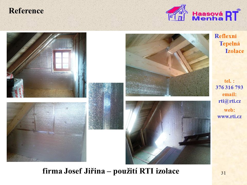 31 web: www.rti.cz Reflexní Tepelná Izolace email: rti@rti.cz tel.