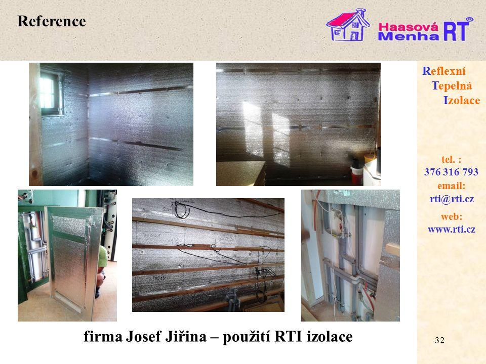 32 web: www.rti.cz Reflexní Tepelná Izolace email: rti@rti.cz tel.