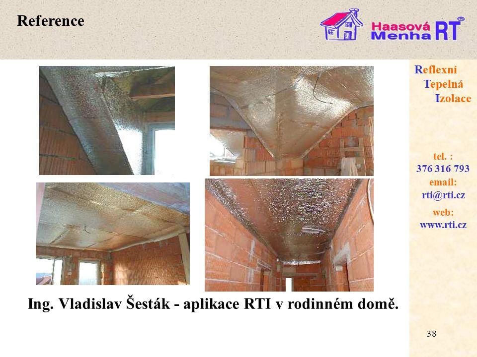 38 web: www.rti.cz Reflexní Tepelná Izolace email: rti@rti.cz tel.