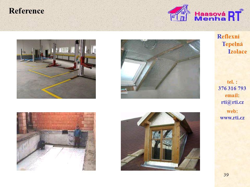 39 web: www.rti.cz Reflexní Tepelná Izolace email: rti@rti.cz tel. : 376 316 793 Reference 39
