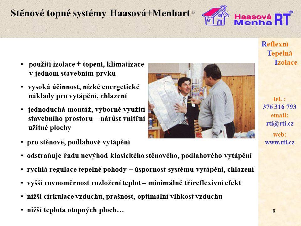8 web: www.rti.cz Reflexní Tepelná Izolace email: rti@rti.cz tel.