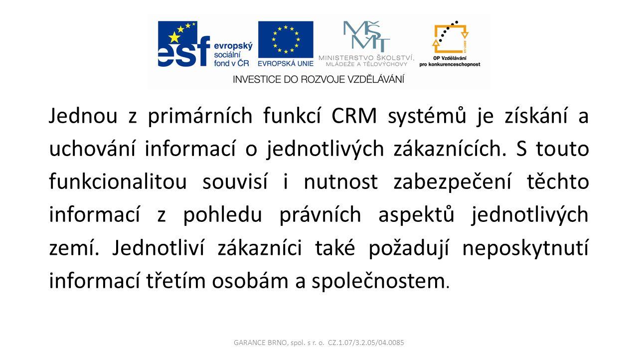 Jednou z primárních funkcí CRM systémů je získání a uchování informací o jednotlivých zákaznících.