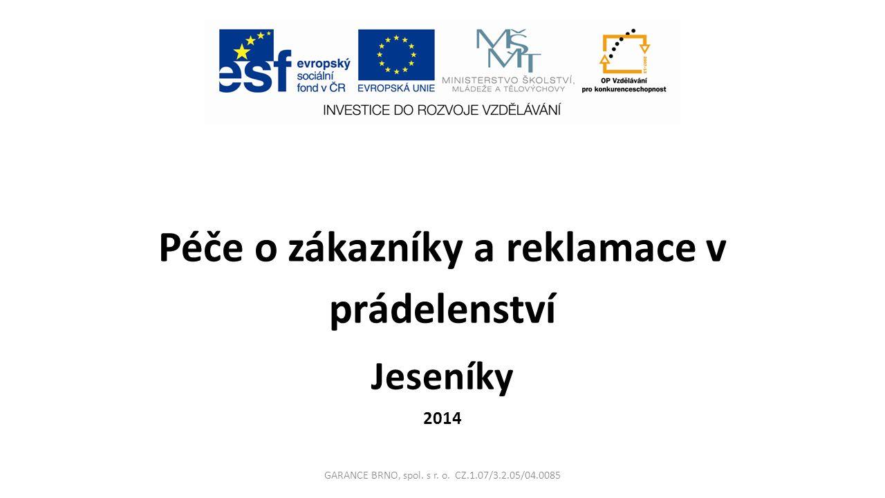 Péče o zákazníky a reklamace v prádelenství Jeseníky 2014 GARANCE BRNO, spol.