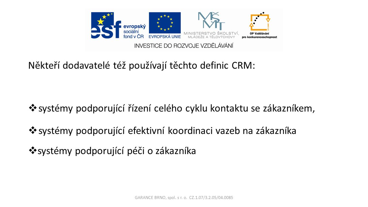 Základy komunikace GARANCE BRNO, spol. s r. o. CZ.1.07/3.2.05/04.0085