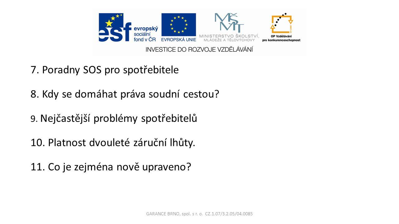 7.Poradny SOS pro spotřebitele 8. Kdy se domáhat práva soudní cestou.