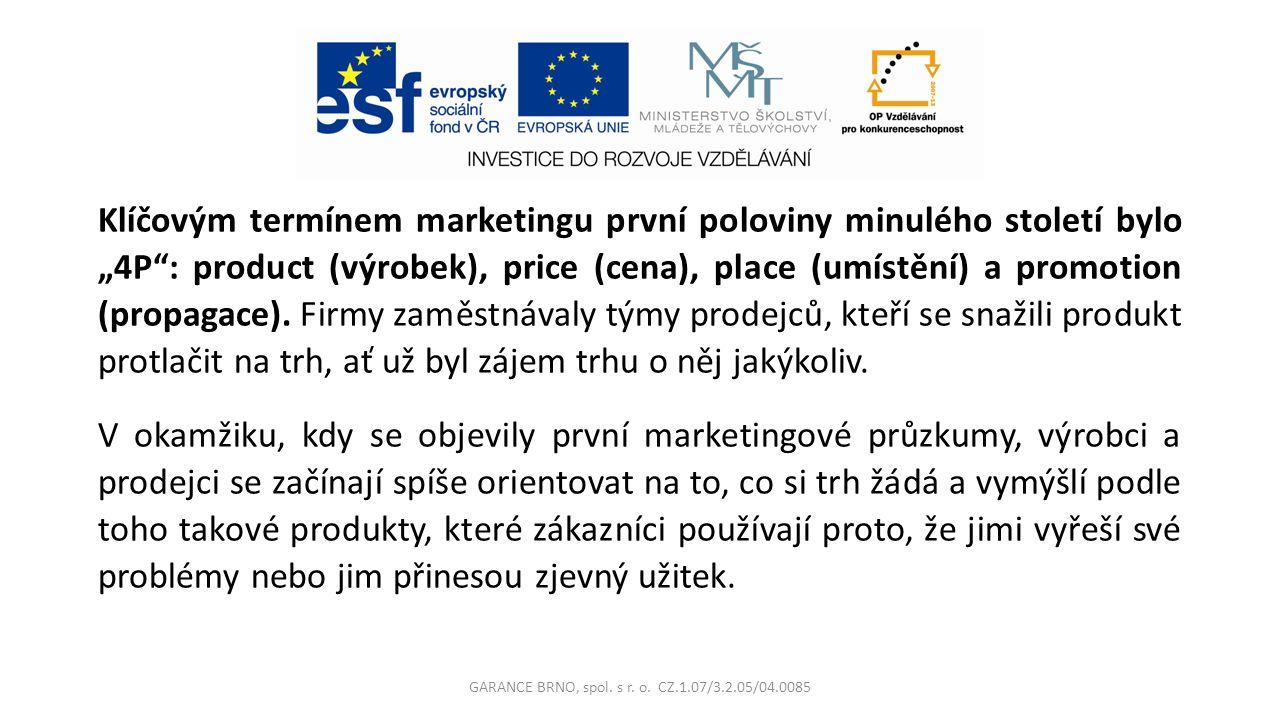 """Klíčovým termínem marketingu první poloviny minulého století bylo """"4P : product (výrobek), price (cena), place (umístění) a promotion (propagace)."""