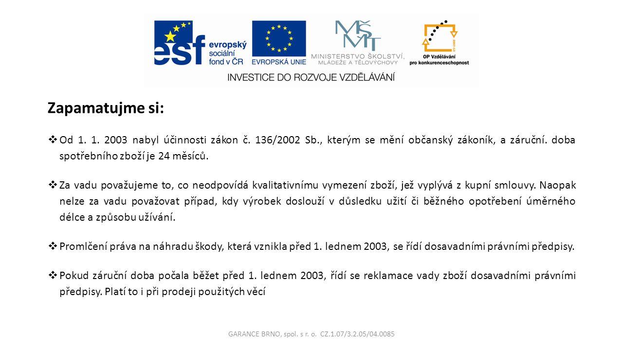 Zapamatujme si:  Od 1.1. 2003 nabyl účinnosti zákon č.