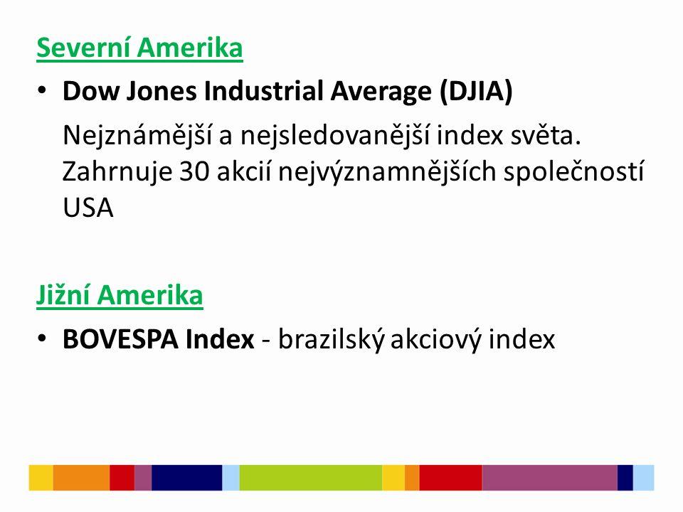 Severní Amerika Dow Jones Industrial Average (DJIA) Nejznámější a nejsledovanější index světa.