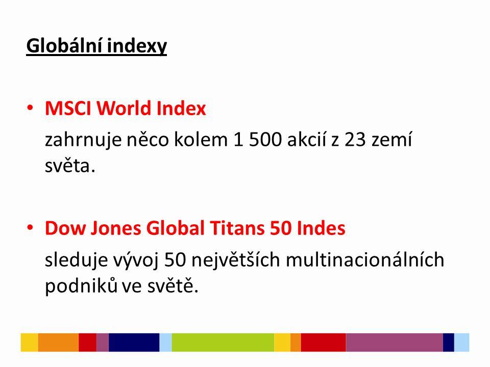 Globální indexy MSCI World Index zahrnuje něco kolem 1 500 akcií z 23 zemí světa.