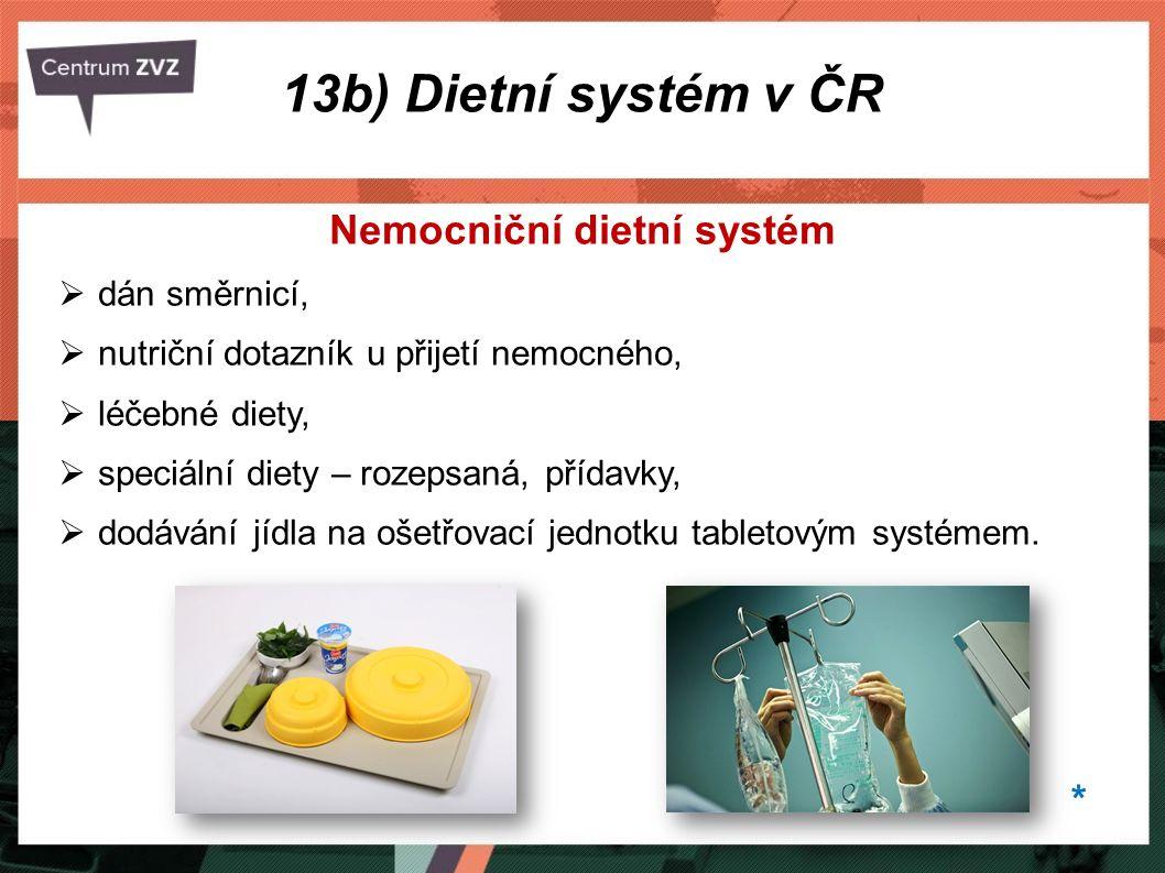 Nemocniční dietní systém  dán směrnicí,  nutriční dotazník u přijetí nemocného,  léčebné diety,  speciální diety – rozepsaná, přídavky,  dodávání