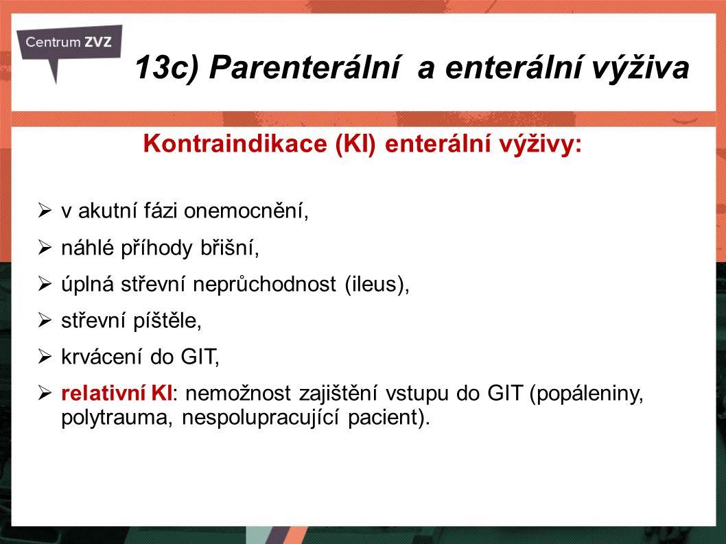 Kontraindikace (KI) enterální výživy:  v akutní fázi onemocnění,  náhlé příhody břišní,  úplná střevní neprůchodnost (ileus),  střevní píštěle, 