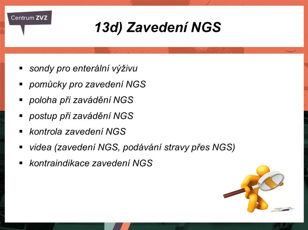  sondy pro enterální výživu  pomůcky pro zavedení NGS  poloha při zavádění NGS  postup při zavádění NGS  kontrola zavedení NGS  videa (zavedení