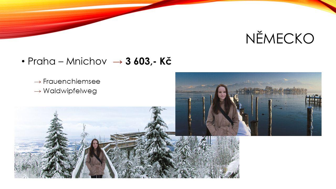NĚMECKO Praha – Mnichov → 3 603,- Kč → Frauenchiemsee → Waldwipfelweg