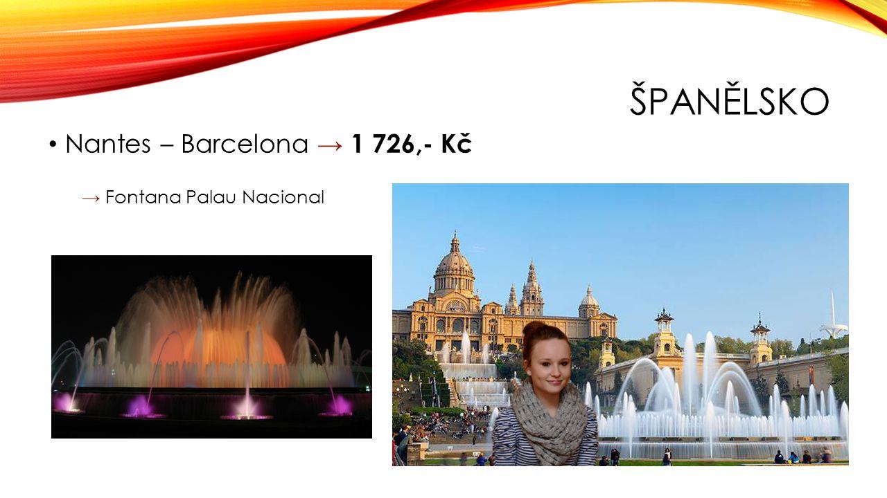 ŠPANĚLSKO Nantes – Barcelona → 1 726,- Kč → Fontana Palau Nacional