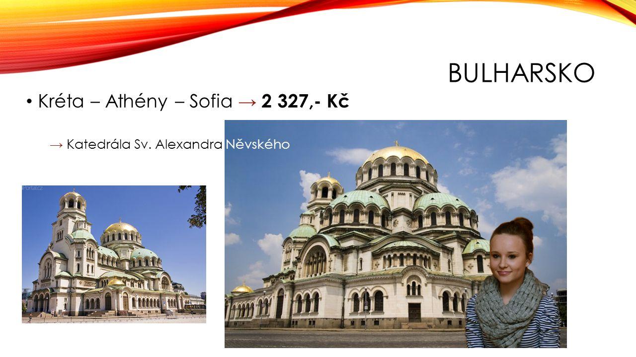 BULHARSKO Kréta – Athény – Sofia → 2 327,- Kč → Katedrála Sv. Alexandra Něvského