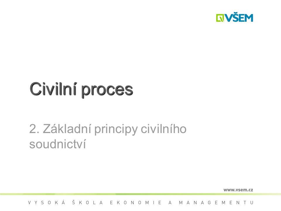 Civilní proces 2. Základní principy civilního soudnictví