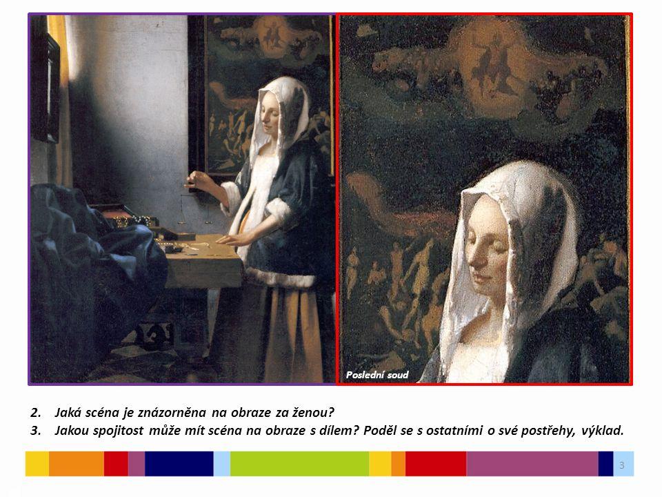 3 03 2. Jaká scéna je znázorněna na obraze za ženou.